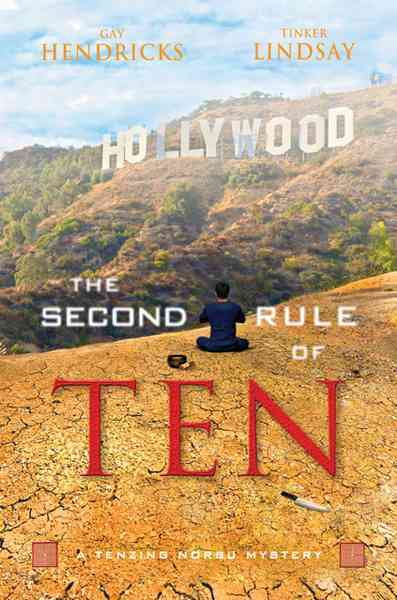 The Second Rule of Ten By Hendricks, Gay/ Lindsay, Tinker